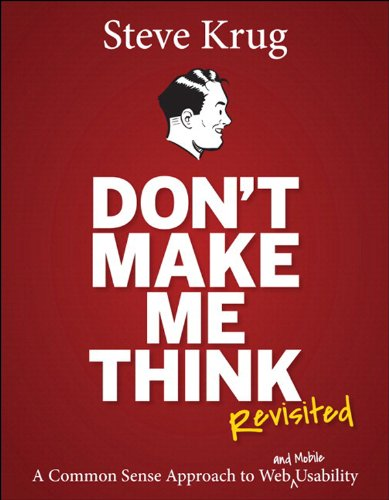 "Steve Kurg's book, ""don't make me think"""